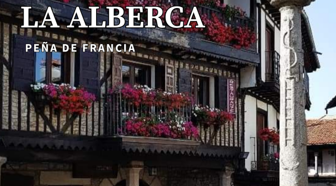 LA ALBERCA ~ PEÑA DE FRANCIA